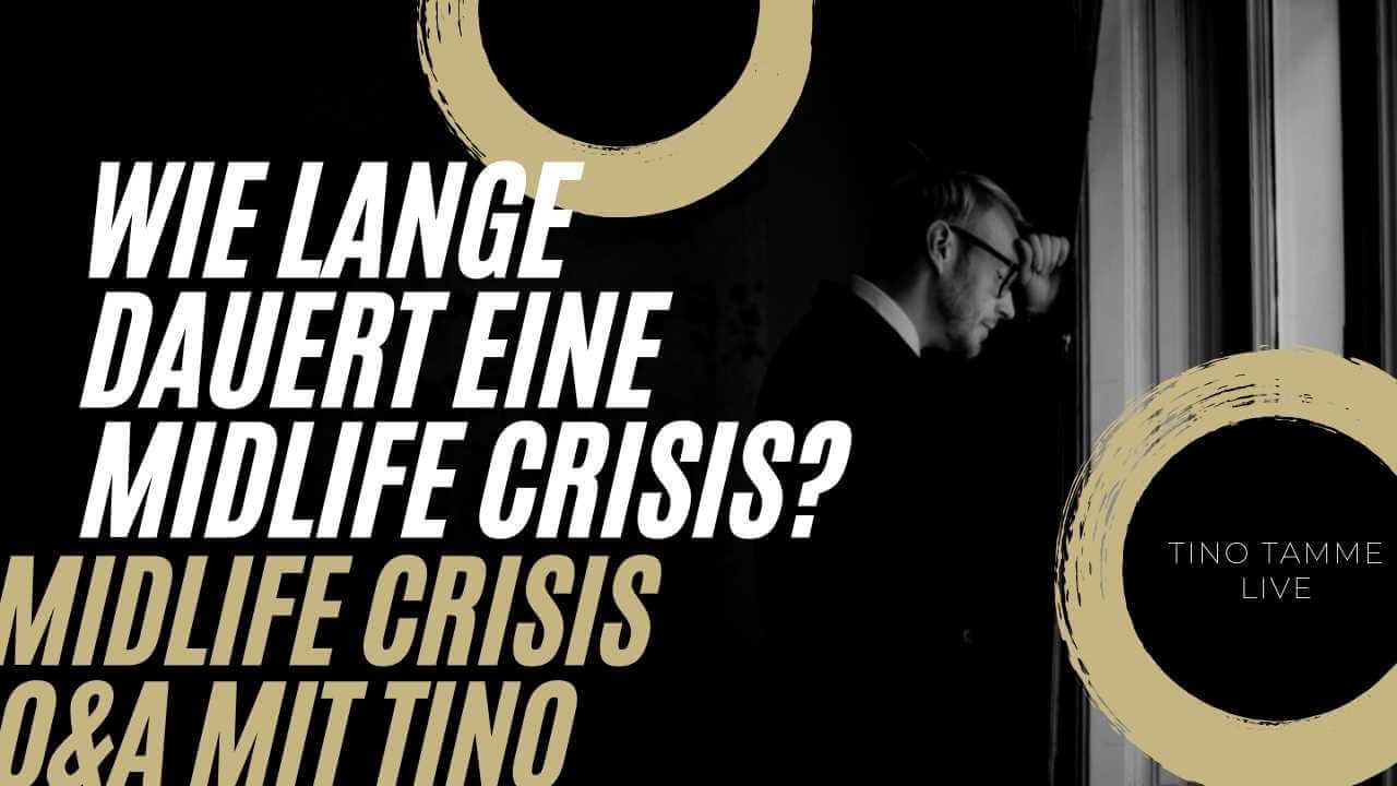 Wie lange dauert eine Midlife Crisis?
